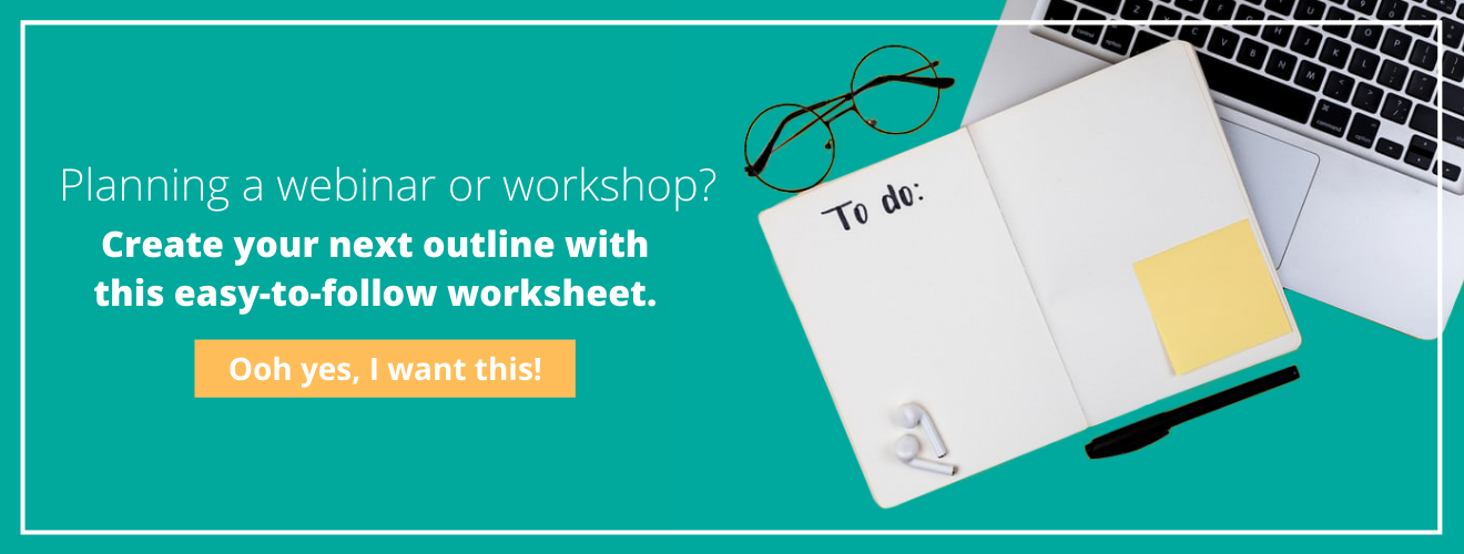 Planning a webinar or workshop? Create your next outline with this easy-to-follow worksheet. Download yours here!